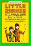 Little Runner of the Longhouse, Betty Baker, 0060203412