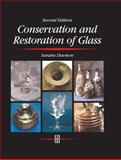 Conservation and Restoration of Glass, Newton, Roy and Davison, Sandra, 0750643412