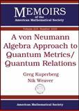 A Von Neumann Algebra Approach to Quantum Metrics/Quantum Relations, Greg Kuperberg and Nik Weaver, 0821853414