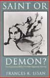 Saint or Demon?, Frances K. Eisan, 0944473415