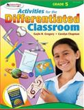Activities for the Differentiated Classroom, Grade 5, Gregory, Gayle H. and Chapman, Carolyn M., 1412953413