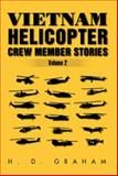 Vietnam Helicopter Crew Member Stories, H. D. Graham, 1479763411