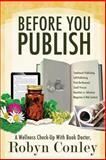 Before You Publish, Robyn Conley, 1497343410
