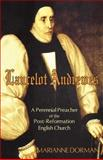 Lancelot Andrewes : A Perennial Preacher of the Post-Reformation English Church, Dorman, Marianne, 1587363410