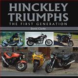Hinckley Triumphs, David Clarke, 1847973418