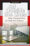 Art Outside the Lines : New Perspectives on GDR Art Culture, , 904203341X