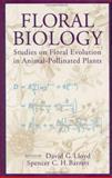 Floral Biology : Studies on Floral Evolution in Animal-Pollinated Plants, David G. Lloyd, Spencer Barrett, 0412043416