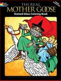 The Real Mother Goose Stained Glass Coloring Book, Peter Donahue and Blanche Fisher Wright, 0486473414