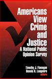 Americans View Crime and Justice : A National Public Opinion Survey, , 0761903410