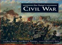Don Troiani's Civil War, Don Troiani and Brian C. Pohanka, 081170341X