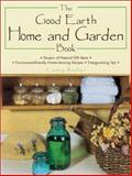 Good Earth Home and Garden Book, Casey Kellar, 0873493419