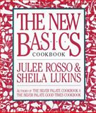 The New Basics Cookbook, Julee Rosso, 0894803417