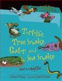 Tortoise, Tree Snake, Gator, and Sea Snake, Brian P. Cleary, 1467703419