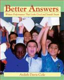 Better Answers : Written Performance That Looks Good and Sounds Smart, Cole, Ardith Davis, 1571103414