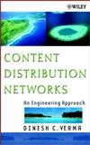 Content Distribution Networks : An Engineering Approach, Verma, Dinesh C., 0471443417
