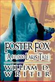 Foster Fox, William D. Writer, 1462673414