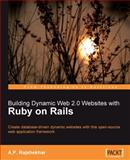 Building Dynamic Web 2. 0 Websites with Ruby on Rails, Rajshekhar, A. P, 1847193412