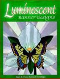 Luminescent Banner Designs, Koehlinger Mari Pierce-Ruhland, 0570053412