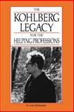 The Kohlberg Legacy for the Helping Professions, Kuhmerker, Lisa, 0963703412