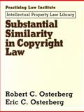 Substantial Similarity in Copyright Law, Robert C. Osterberg and Eric C. Osterburg, 1402403410
