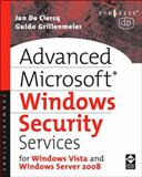 Microsoft Advanced Windows Security Services : For Windows Vista and Windows Server 2008, De Clercq, Jan and Grillenmeier, Guido, 1555583415