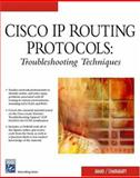 Cisco IP Routing Protocols : Troubleshooting Techniques, Anand, Vijay and Chakrabarty, Koel, 1584503416