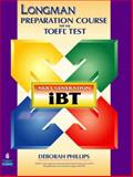 Longman Preparation Course for the TOEFL Test : Next Generation IBT, Phillips, Deborah, 0131923412