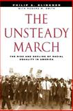 The Unsteady March : The Rise and Decline of Racial Equality in America, Klinkner, Philip A. and Smith, Rogers M., 0226443418
