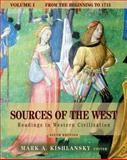 Sources of the West Vol. I : Readings in Western Civilization from the Beginning to 1715, Kishlansky, Mark, 0321243412