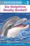 Do Dolphins Really Smile?, Laura Driscoll, 0448443414