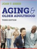 Aging and Older Adulthood, Erber, Joan T., 0470673419