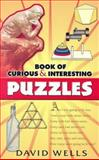Book of Curious and Interesting Puzzles, David Wells, 0486443418