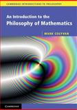 An Introduction to the Philosophy of Mathematics, Corfield, David and Muntersbjorn, Madeline, 0521533414