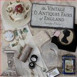 The Vintage and Antiques Fairs of England, Sandy Price, 0711233411