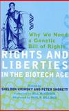 Rights and Liberties in the Biotech Age, Sheldon Krimsky and Peter Shorett, 0742543412