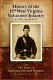 History of the 12th West Virginia Infantry, William Hewitt and James N. Miller, 0966453417