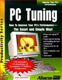 PC Hardware Tuning : How to Improve Your PC's Performance-the Smart Way, Voss, Anreas, 1557553416