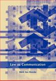 Law as Communication, Van Hoecke, Mark, 1841133418