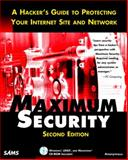 Maximum Security : A Hacker's Guide to Protecting Your Internet Site and Network with CD-ROM, Sams Development Staff, 0672313413