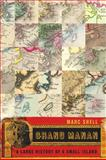Grand Manan : A Large History of a Small Island, Shell, Marc, 0773533419