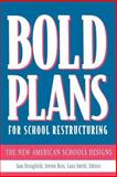Bold Plans for School Restructuring 9780805823417