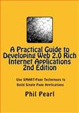A Practical Guide to Developing Web 2. 0 Rich Internet Applications, Phil A. Pearl, 1491283416