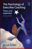 The Psychology of Executive Coaching, Bruce Peltier, 0415993415