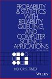 Probability and Statistics with Reliability, Queuing, and Computer Science Applications, Trivedi, Kishor Shridharbhai, 0471333417