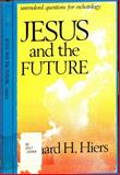 Jesus and the Future, Richard H. Hiers, 0804203415