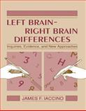Left Brain-Right Brain Differences : Inquiries, Evidence, and New Approaches, Iaccino, James F., 0805813411