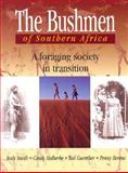 The Bushmen of Southern Africa : A Foraging Society in Transition, Smith, Andrew, 0821413414