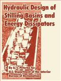 Hydraulic Design of Stilling Basins and Energy Dissipators, Peterka, A. J. and U.S. Department of the Interior, 1410223418