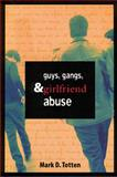 Guys, Gangs and Girlfriend Abuse 9781551113418
