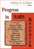 Progress in SARS Research, Ashley S. Griffen, 1594543410